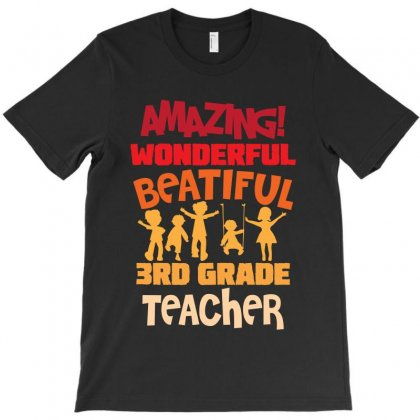 Amazing Wonderful Beatiful 3rd Grade Teacher T-shirt Designed By Sengul