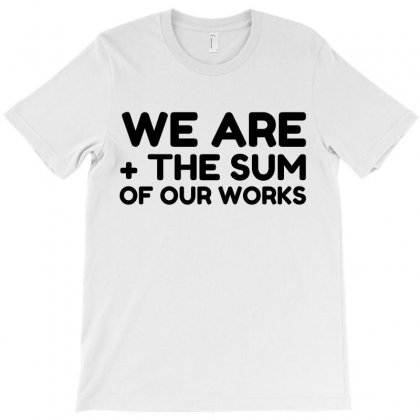 Sum Of Our Works T-shirt Designed By Perfect Designers