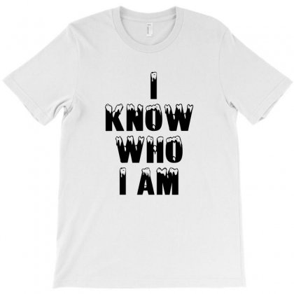 I Know Who Iam T-shirt Designed By Perfect Designers
