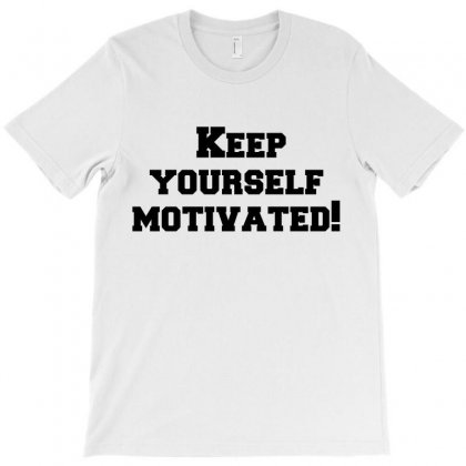 Keep Yourself Motivated! T-shirt Designed By Perfect Designers
