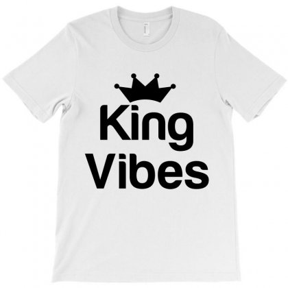 King Vibes T-shirt Designed By Perfect Designers