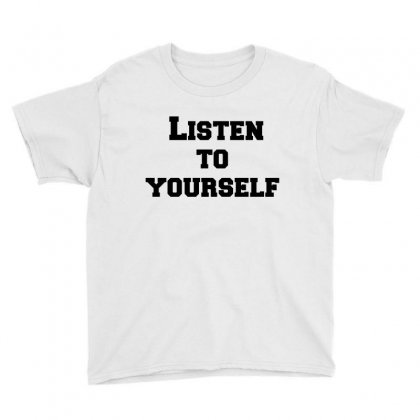 Listen To Yourself Youth Tee Designed By Perfect Designers