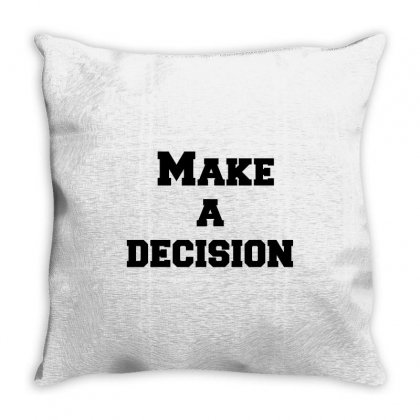 Make A Decision Throw Pillow Designed By Perfect Designers