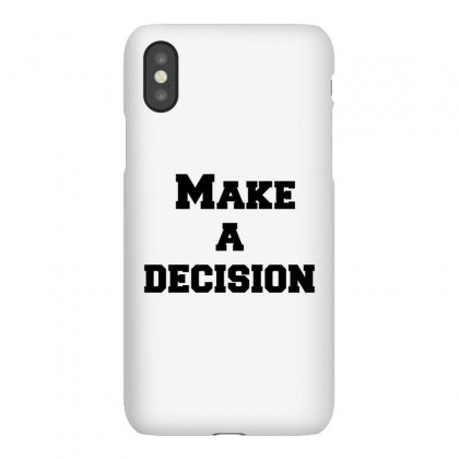 Make A Decision Iphonex Case Designed By Perfect Designers