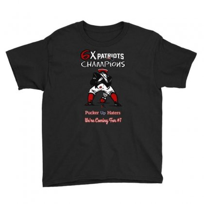 6x Patriots Champions Pucker Up Haters We're Coming Tor #7 Youth Tee Designed By Anrora