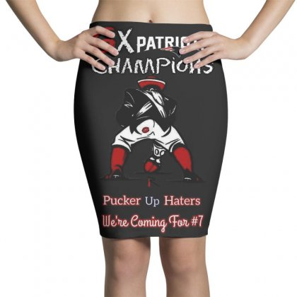 6x Patriots Champions Pucker Up Haters We're Coming Tor #7 Pencil Skirts Designed By Anrora