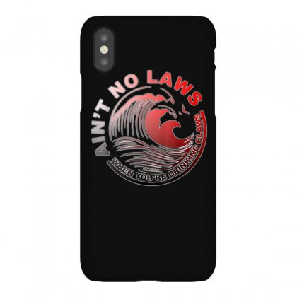 Ain't No Laws When Youre Drinking Claws Shirt Iphonex Case Designed By Cuser1744