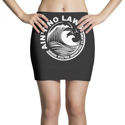 Ain't No Laws When Youre Drinking Claws T Shirt Mini Skirts Designed By Cuser1744