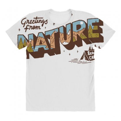 Greetings From Nature Lets Camp All Over Women's T-shirt Designed By Anrora
