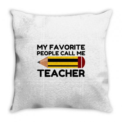 My Favorite People Call Me Teacher Throw Pillow Designed By Perfect Designers