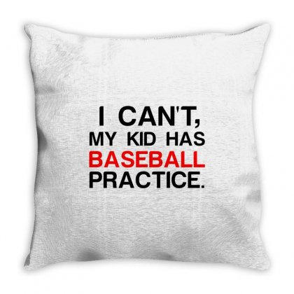 My Kid Has Baseball Practice Throw Pillow Designed By Perfect Designers