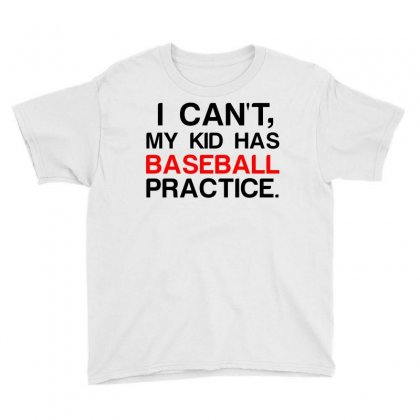 My Kid Has Baseball Practice Youth Tee Designed By Perfect Designers