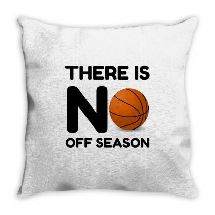 No Off Season Basketball Throw Pillow Designed By Perfect Designers