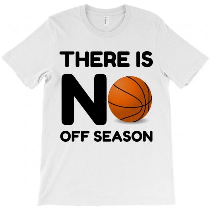 No Off Season Basketball T-shirt Designed By Perfect Designers