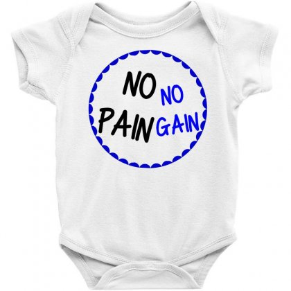 No Pain No Gain Baby Bodysuit Designed By Perfect Designers
