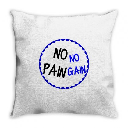 No Pain No Gain Throw Pillow Designed By Perfect Designers