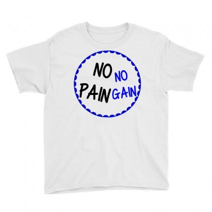 No Pain No Gain Youth Tee Designed By Perfect Designers