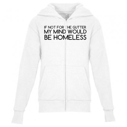 Not For Gutter Mind Be Homeless Youth Zipper Hoodie Designed By Perfect Designers