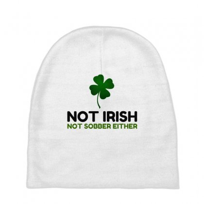 Not Irish Not Sober Baby Beanies Designed By Perfect Designers