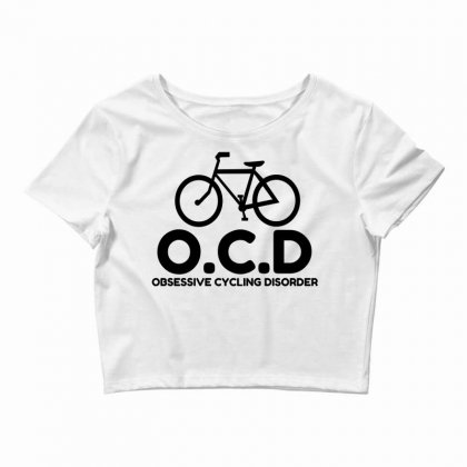 Obsessive Cycling Disorder Crop Top Designed By Perfect Designers