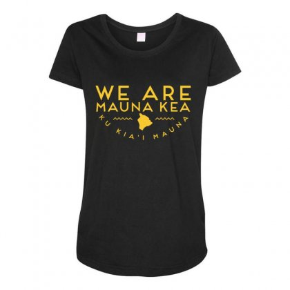 We Are Mauna Kea T Shirt Maternity Scoop Neck T-shirt Designed By Cuser1744