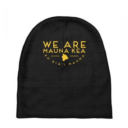 We Are Mauna Kea T Shirt Baby Beanies Designed By Cuser1744