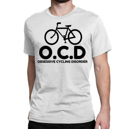 Obsessive Cycling Disorder Classic T-shirt Designed By Perfect Designers