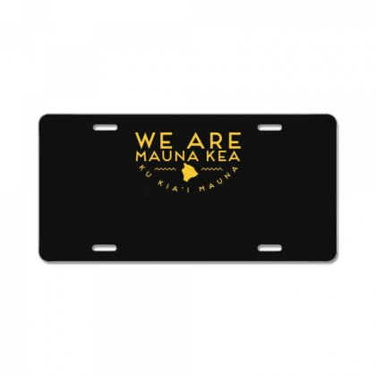 We Are Mauna Kea T Shirt License Plate Designed By Cuser1744
