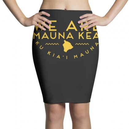 We Are Mauna Kea T Shirt Pencil Skirts Designed By Cuser1744