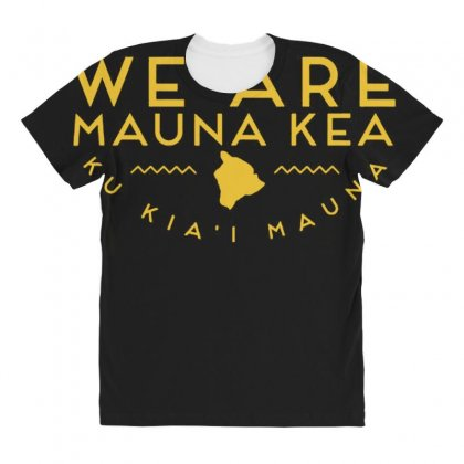 We Are Mauna Kea T Shirt All Over Women's T-shirt Designed By Cuser1744