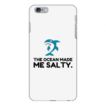 Ocean Made Me Salty Shark Iphone 6 Plus/6s Plus Case Designed By Perfect Designers