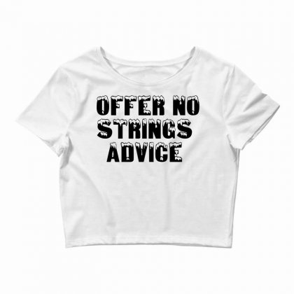 Offer No Strings Advice Crop Top Designed By Perfect Designers
