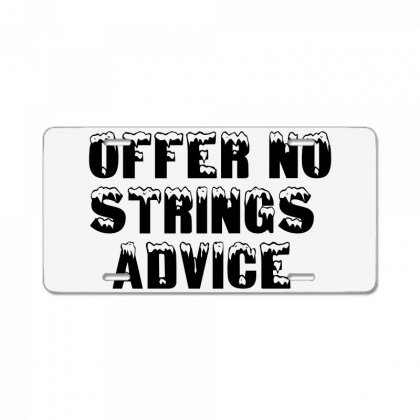 Offer No Strings Advice License Plate Designed By Perfect Designers