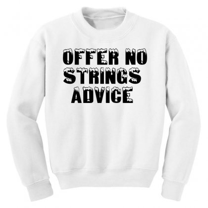 Offer No Strings Advice Youth Sweatshirt Designed By Perfect Designers