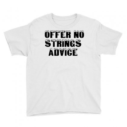 Offer No Strings Advice Youth Tee Designed By Perfect Designers