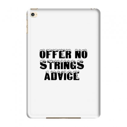 Offer No Strings Advice Ipad Mini 4 Case Designed By Perfect Designers