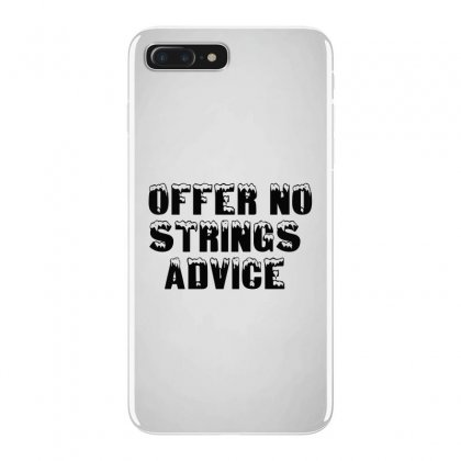Offer No Strings Advice Iphone 7 Plus Case Designed By Perfect Designers
