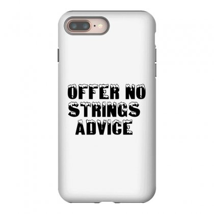 Offer No Strings Advice Iphone 8 Plus Case Designed By Perfect Designers