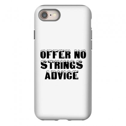 Offer No Strings Advice Iphone 8 Case Designed By Perfect Designers