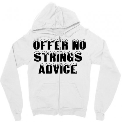 Offer No Strings Advice Zipper Hoodie Designed By Perfect Designers