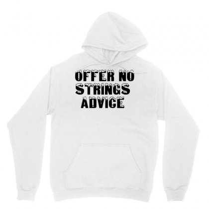 Offer No Strings Advice Unisex Hoodie Designed By Perfect Designers