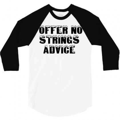Offer No Strings Advice 3/4 Sleeve Shirt Designed By Perfect Designers