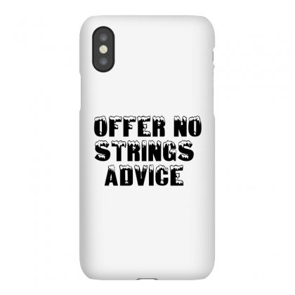 Offer No Strings Advice Iphonex Case Designed By Perfect Designers