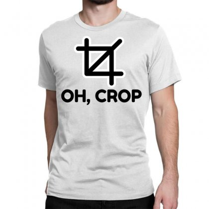 Oh Crop Classic T-shirt Designed By Perfect Designers