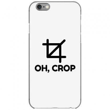 Oh Crop Iphone 6/6s Case Designed By Perfect Designers