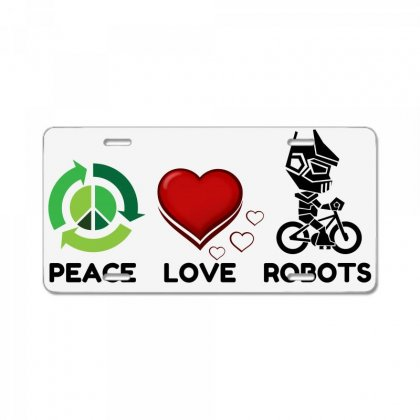 Peace Love Robots License Plate Designed By Perfect Designers
