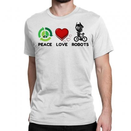 Peace Love Robots Classic T-shirt Designed By Perfect Designers