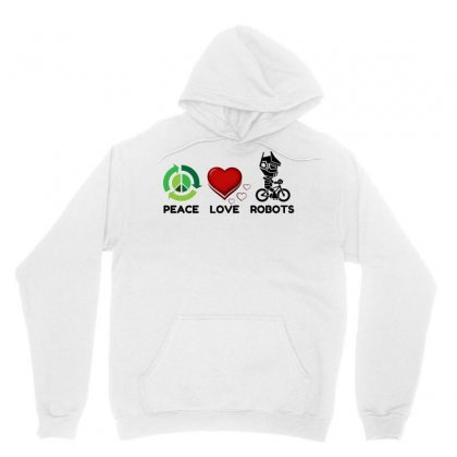 Peace Love Robots Unisex Hoodie Designed By Perfect Designers