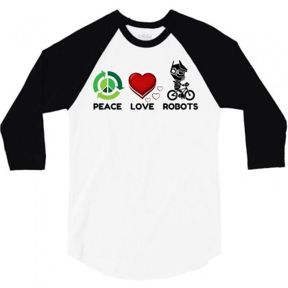 Peace Love Robots 3/4 Sleeve Shirt Designed By Perfect Designers