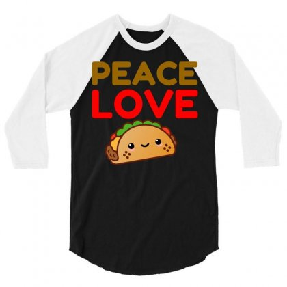 Peace Love Taco 3/4 Sleeve Shirt Designed By Perfect Designers